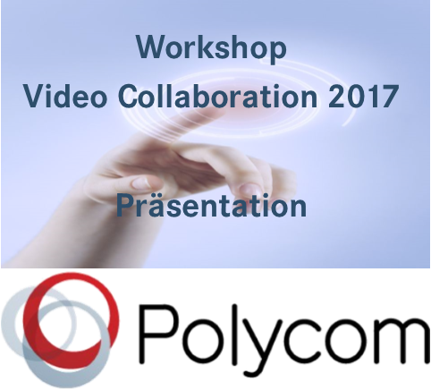 Präsentation Videocollaboration 2017 Polycom